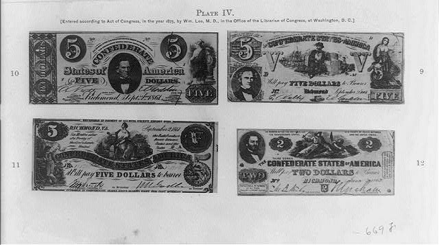 Lower denominations of the easily-counterfeit Confederate dollars